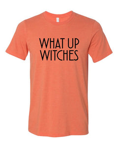 What Up Witches Graphic Tee