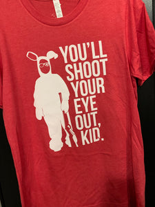 You'll Shoot Your Eye Out... Tee