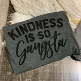 Kindness is so Gangsta Graphic Tee