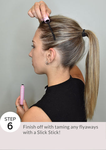 Step 6: Finish off with taming any flyaways with a Slick Stick!
