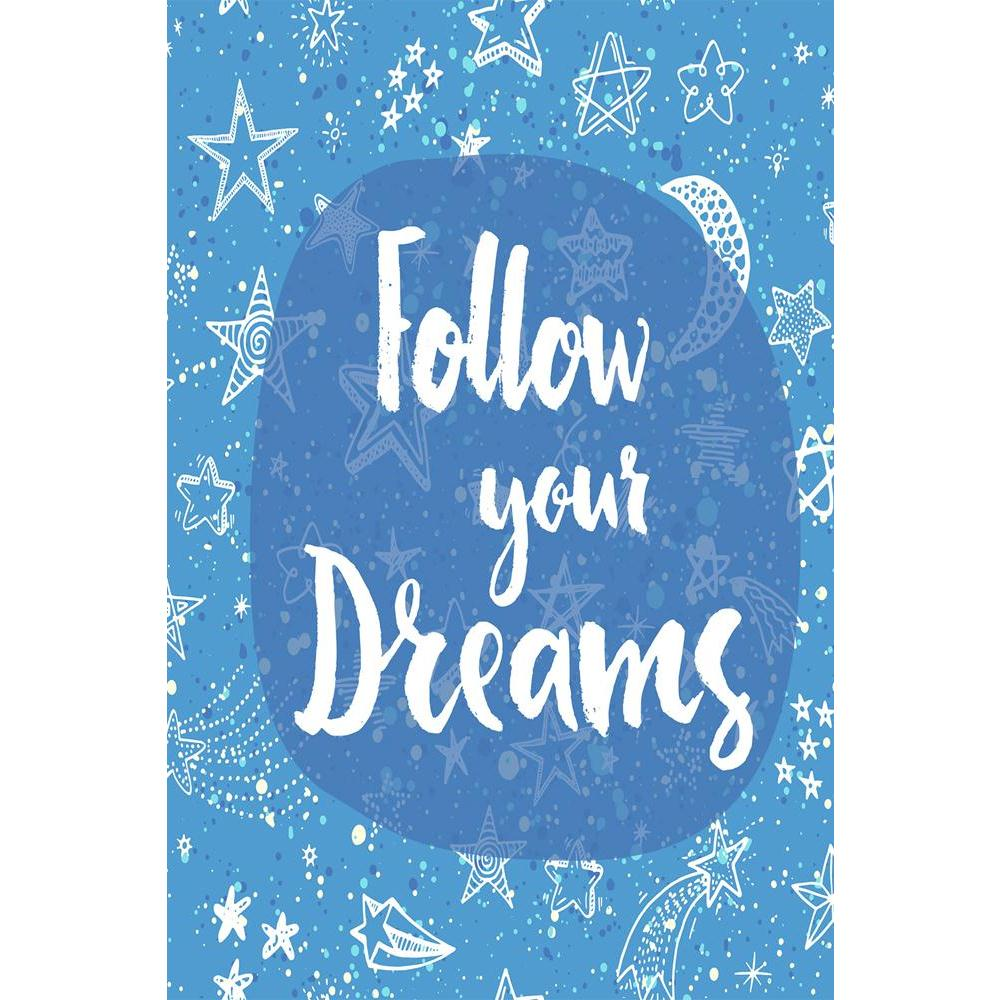 ArtzFolio Follow Your Dreams D2 Unframed Paper Poster-Paper Posters Unframed-AZART41455900POS_UN_L-Image Code 5004827 Vishnu Image Folio Pvt Ltd, IC 5004827, ArtzFolio, Paper Posters Unframed, Kids, Quotes, Digital Art, follow, your, dreams, d2, unframed, paper, poster, wall, large, size, for, living, room, home, decoration, big, framed, decor, posters, pitaara, box, modern, art, with, frame, bedroom, amazonbasics, door, drawing, small, decorative, office, reception, multiple, friends, images, reprints, rep