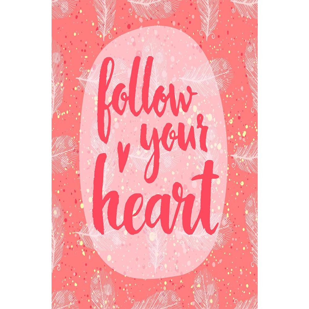 ArtzFolio Follow Your Heart D2 Unframed Paper Poster-Paper Posters Unframed-AZART41455901POS_UN_L-Image Code 5004828 Vishnu Image Folio Pvt Ltd, IC 5004828, ArtzFolio, Paper Posters Unframed, Kids, Love, Quotes, Digital Art, follow, your, heart, d2, unframed, paper, poster, wall, large, size, for, living, room, home, decoration, big, framed, decor, posters, pitaara, box, modern, art, with, frame, bedroom, amazonbasics, door, drawing, small, decorative, office, reception, multiple, friends, images, reprints,