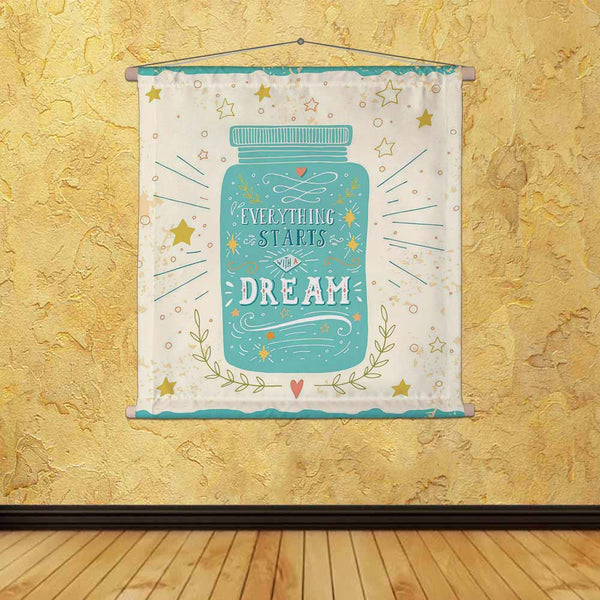ArtzFolio Everything Starts With A Dream Fabric Painting Tapestry Scroll Art Hanging-Scroll Art-AZART41691449TAP_L-Image Code 5004855 Vishnu Image Folio Pvt Ltd, IC 5004855, ArtzFolio, Scroll Art, Quotes, Digital Art, everything, starts, with, a, dream, canvas, fabric, painting, tapestry, scroll, art, hanging, hand, drawn, quote, lettering, tapestries, room tapestry, hanging tapestry, huge tapestry, amazonbasics, tapestry cloth, fabric wall hanging, unique tapestries, wall tapestry, small tapestry, tapestry