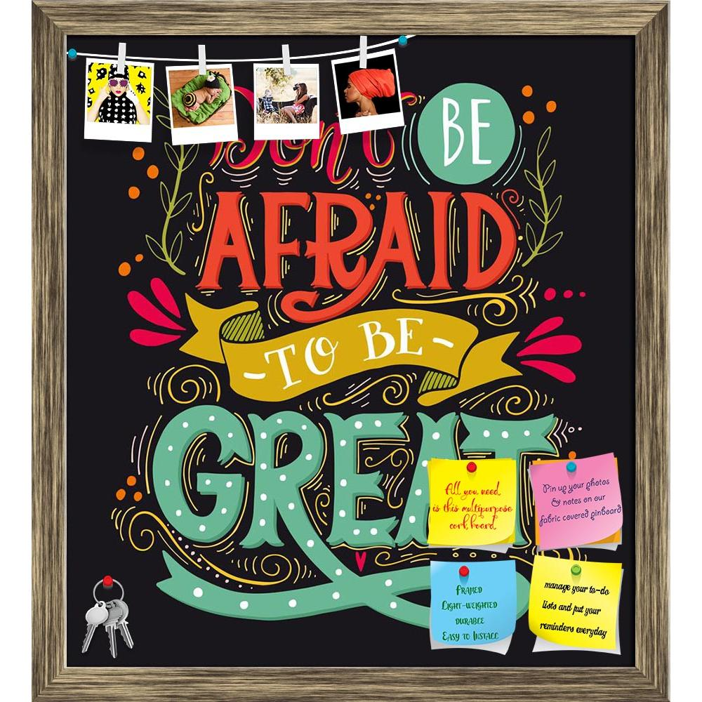 ArtzFolio Don't Be Afraid To Be Great D2 Printed Bulletin Board Notice Pin Board Soft Board | Framed-Bulletin Boards Framed-AZSAO48691517BLB_FR_L-Image Code 5005540 Vishnu Image Folio Pvt Ltd, IC 5005540, ArtzFolio, Bulletin Boards Framed, Motivational, Quotes, Digital Art, don't, be, afraid, to, great, d2, printed, bulletin, board, notice, pin, soft, framed, inspirational, quote, hand, drawn, vintage, illustration, lettering, this, print, t-shirts, bags, poster, pin up board, push pin board, extra large co