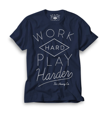 Work Hard Play Harder