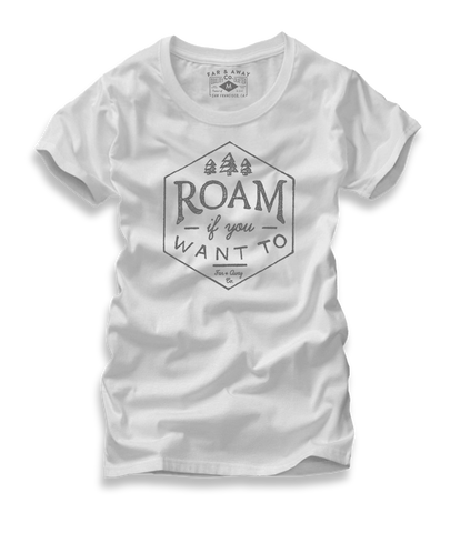 Roam If You Want To