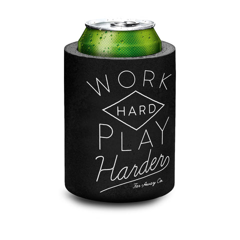 """Work Hard, Play Harder"" Foam Koozy"