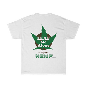 "Everything Hemp Store T-shirt ""Leaf Me Alone It's Just Hemp"" Unisex"