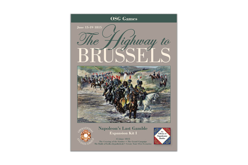 The Highway to Brussels: Napoleon's Last Gamble Expansion Kit I