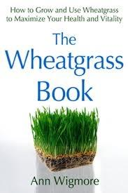 The Wheatgrass Book - Christopher's Herb Shop
