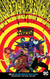 Teen Titans Tp Vol 03 The Return Of Kid Flash Rebirth