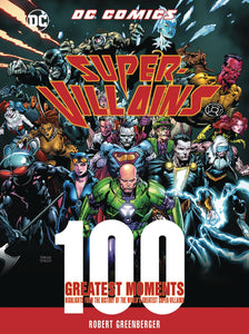 Dc Comics Super Villains 100 Greatest Moments Hc