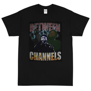 BETWEEN CHANNELS T-Shirt
