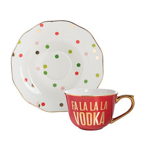 Fa La La La Vodka - Teacup & Saucer Set