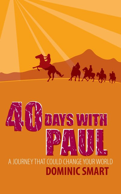 40 Days With Pau:l A Journey that could Change your World