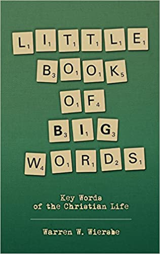 Little Book of Big Words: Key words of the Christian life