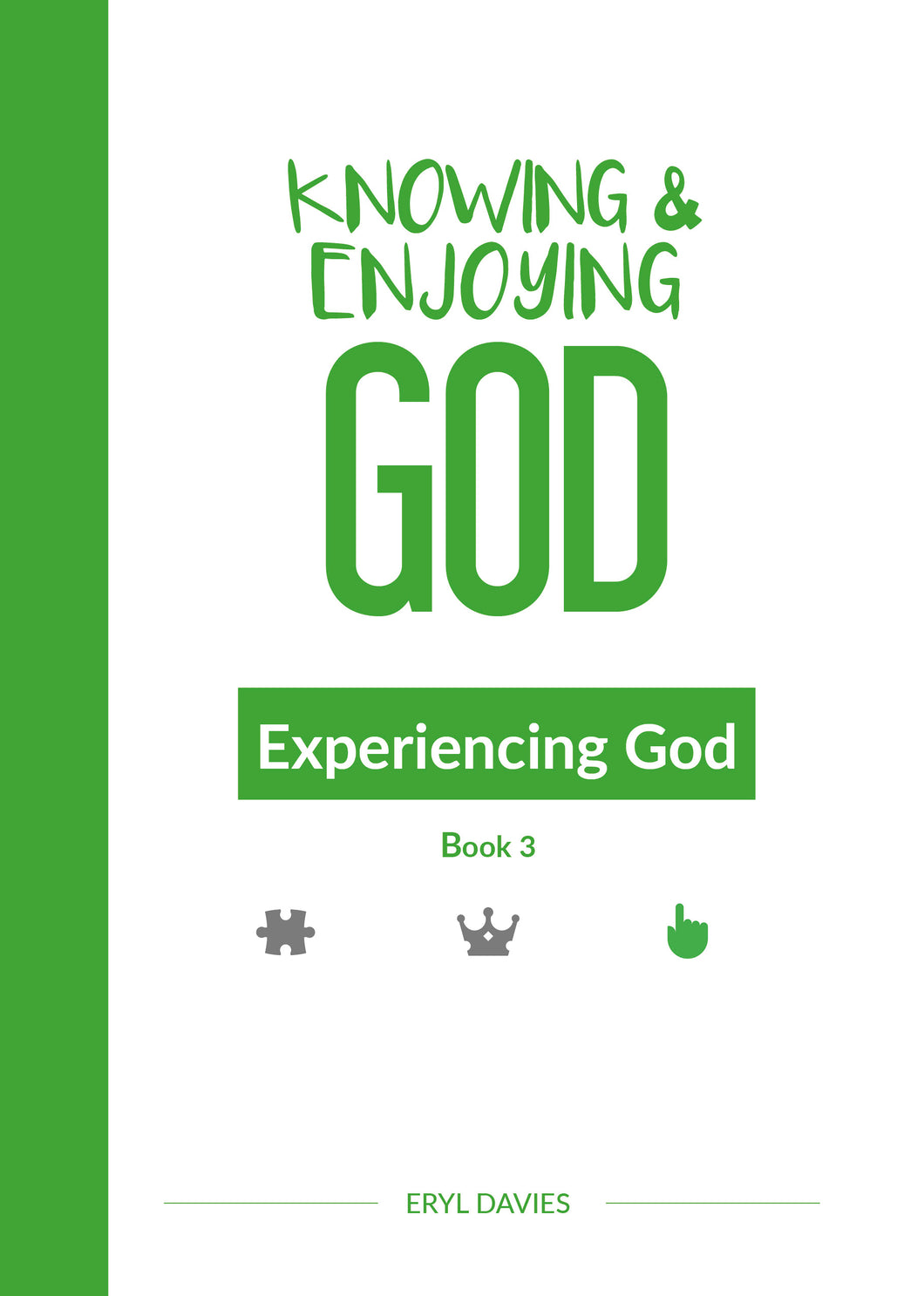 Experiencing God (Book 3: Knowing and Enjoying God)