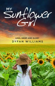 My Sunflower Girl – Loss, Grief and Glory
