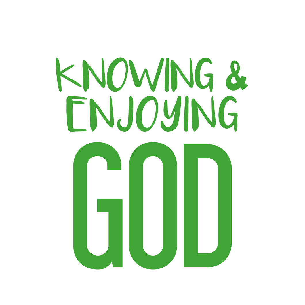 Trilogy: Knowing and Enjoying God
