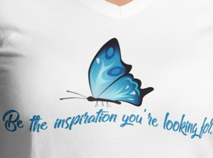 """Be the inspiration your looking for..."" T-Shirt"