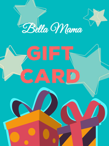 Bella Mama Gift Card