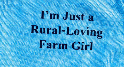 I'M JUST A RURAL-LOVING FARM GIRL