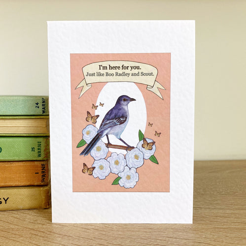 To Kill a Mockingbird 'I'm Here for You' Greeting Card - Kerry Dawn Illustration