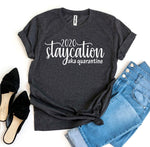 Load image into Gallery viewer, 2020 Staycation aka Quarantine T-shirt
