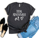 Load image into Gallery viewer, Total Adventurer At Heart T-shirt