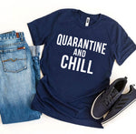 Load image into Gallery viewer, Quarantine & Chill T-shirt