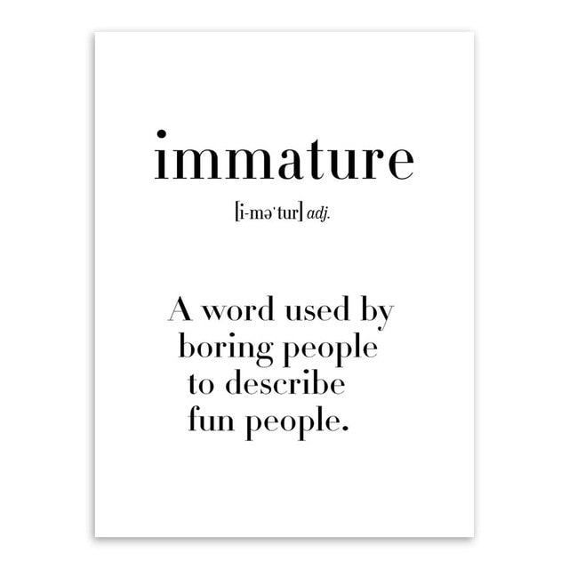 Typography wall art print, black & white - 'Immature'