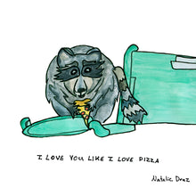 Charger l'image dans la galerie, I Love You Like I Love Pizza Raccoon - MAGNET