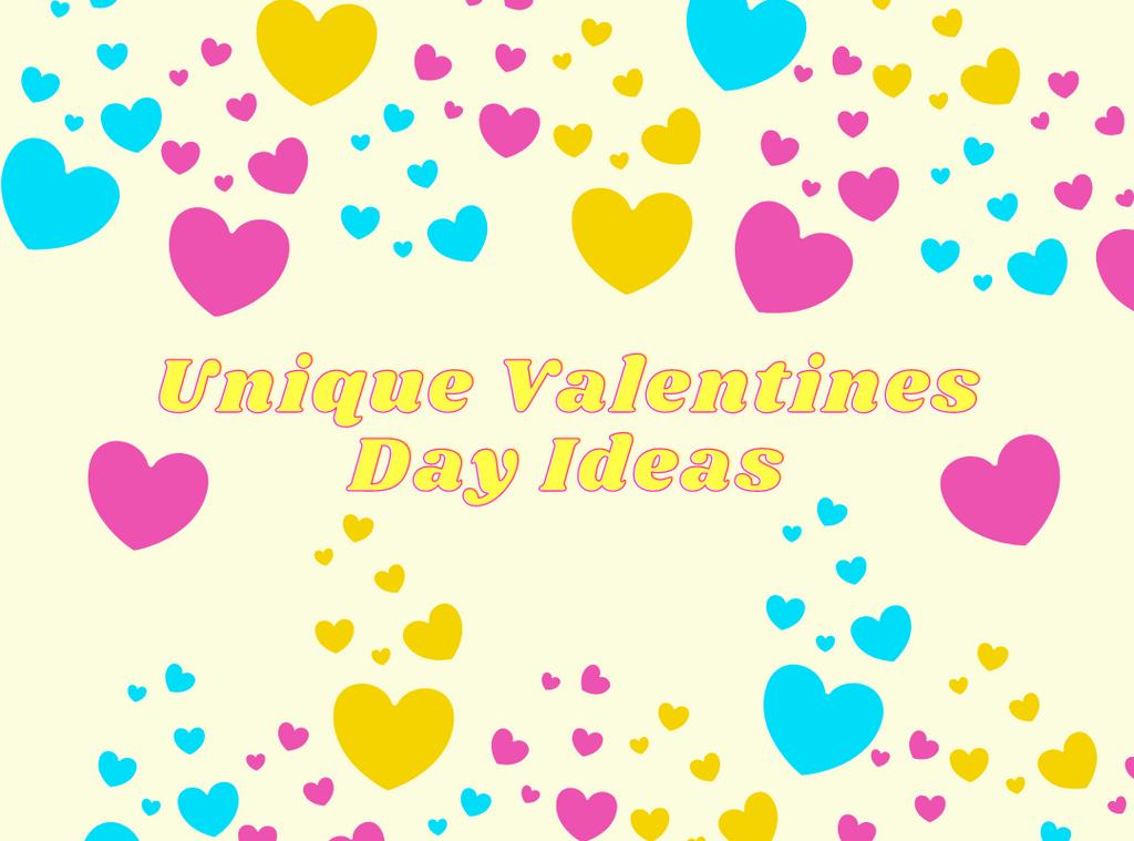 Unique Valentines Day Ideas