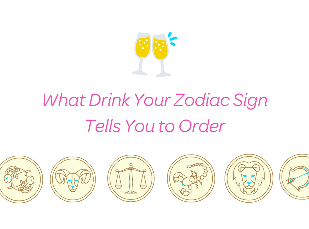 What Drink Your Zodiac Sign Tells You to Order