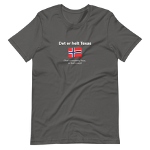 Load image into Gallery viewer, Unisex Norwegian that's completely Texas, or that's crazy T-Shirt
