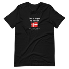 Load image into Gallery viewer, Unisex Danish there is no cow on the ice, or no problem T-Shirt