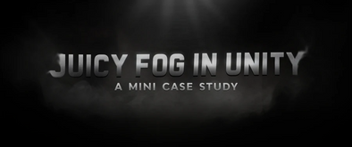 Juicy Fog in Unity: A Mini Case Study
