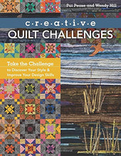 Load image into Gallery viewer, Creative Quilt Challenges: Take the Challenge to Discover Your Style & Improve Your Design Skills
