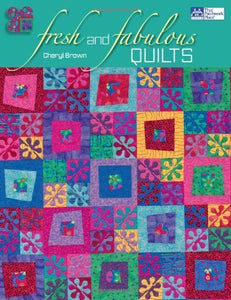 Fresh and Fabulous Quilts