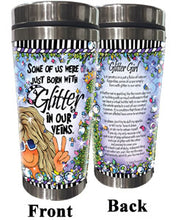 Load image into Gallery viewer, Some if us were just born with Glitter in our veins - Stainless Steel Tumbler