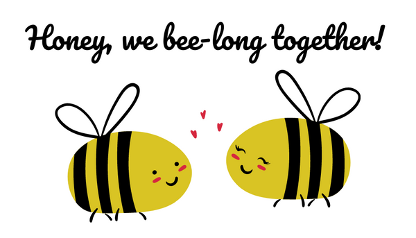 """Honey, we bee-long together!"" Card message with two smiling bees to match the the Honey Almond scent."