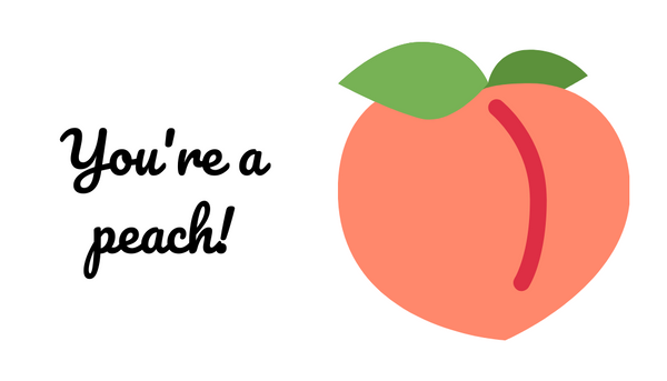 """You're a peach!"" card with peach emoji-looking image to match the Sex on the Beach scent and Peach Pleasure flavor."