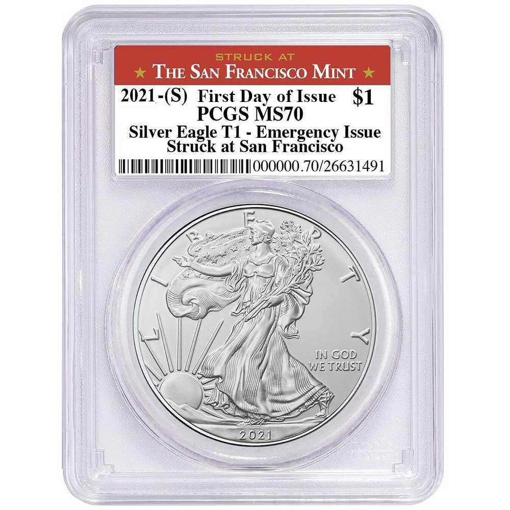2021 (S) Silver Eagle - Business Strike - Type 1 Emergency Production - PCGS MS70 FDOI First Day of Issue San Francisco Label
