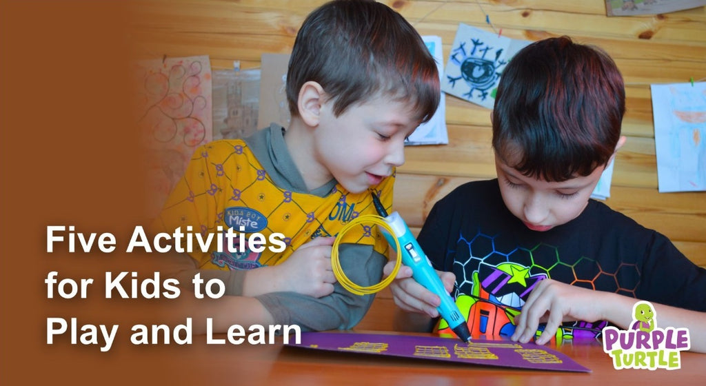 Five Activities for kids to Play and Learn