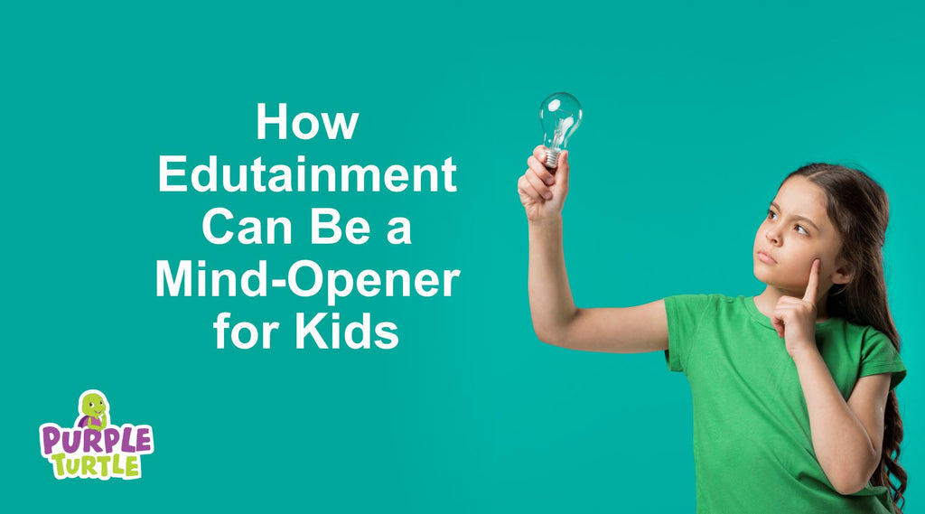 How Edutainment Can Be a Mind-Opener for Kids