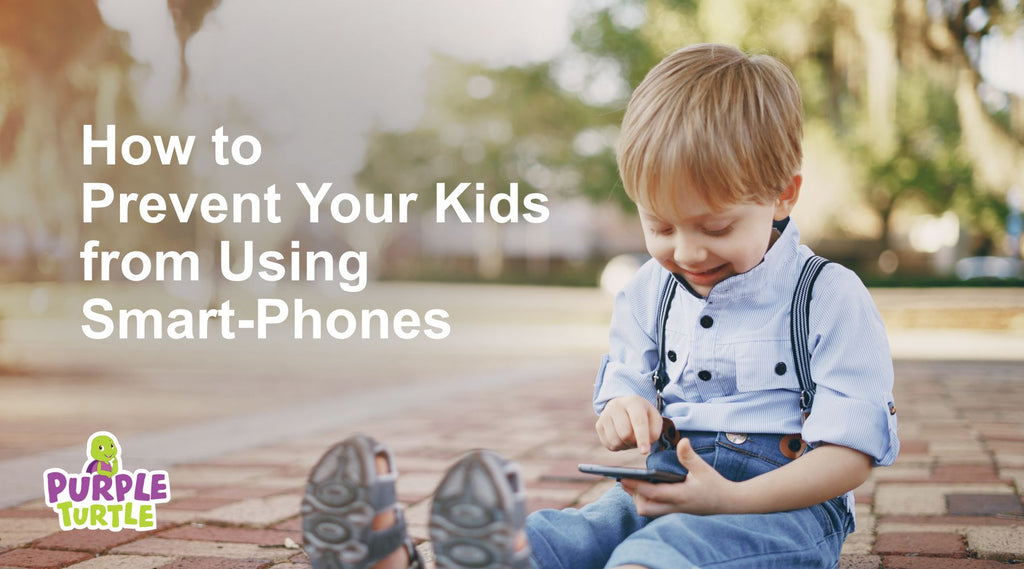How to prevent your kids from Smart phones