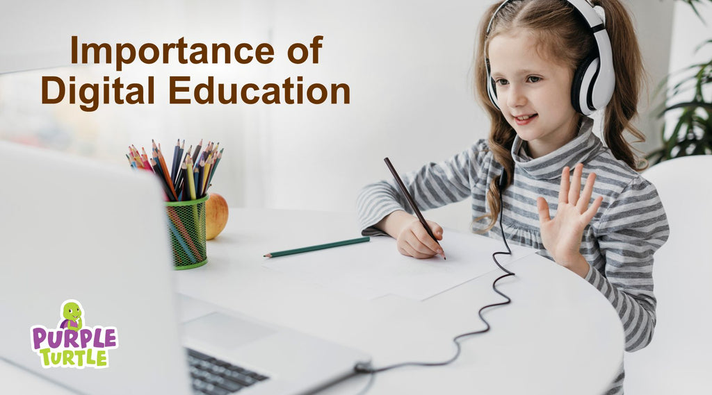 Importance of Digital Education for Kids - Purple Turtle