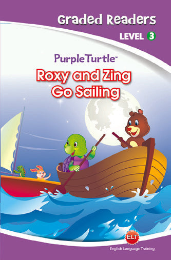 ROXY AND ZING GO SAILING (LEVEL -3 TALKING) - Purple Turtle
