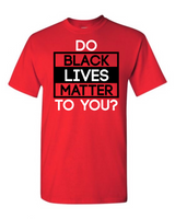 Do Black Lives Matter to You?