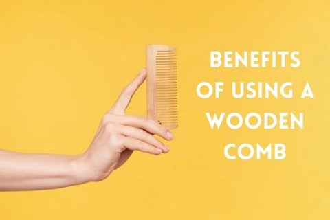 Benefits of Using a Wooden Comb